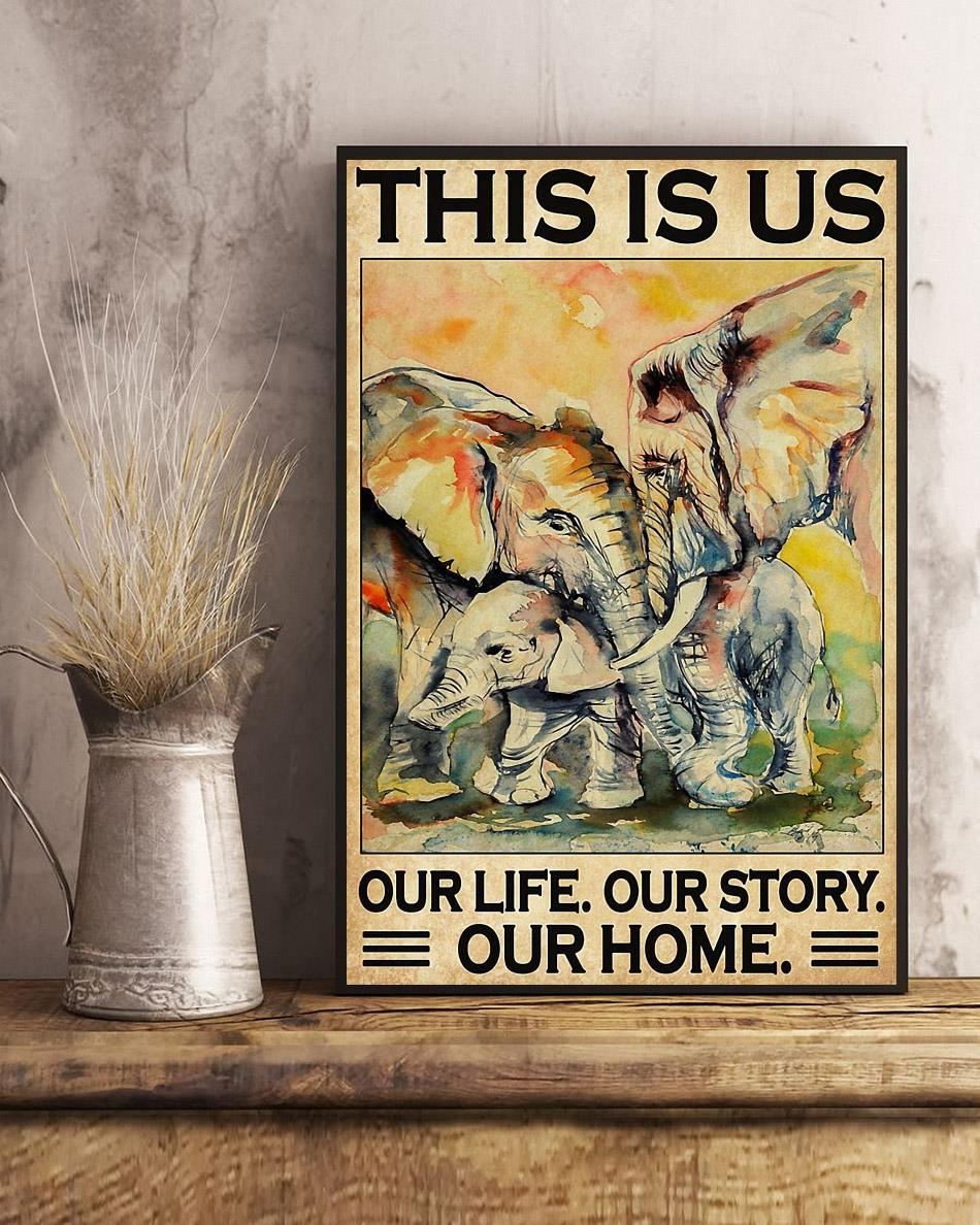 Elephants Family this is us our life our story our home poster art