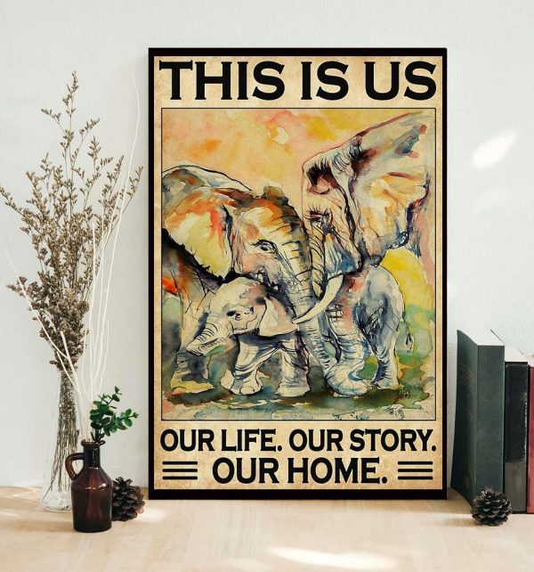 Elephants Family this is us our life our story our home poster