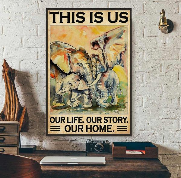 Elephants Family this is us our life our story our home poster wall art
