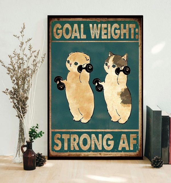 Fitness goal weight strong af cat weightlifting poster