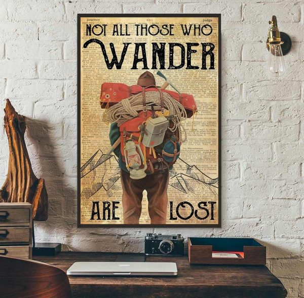Mountaineering not all those who wander are lost poster wall art