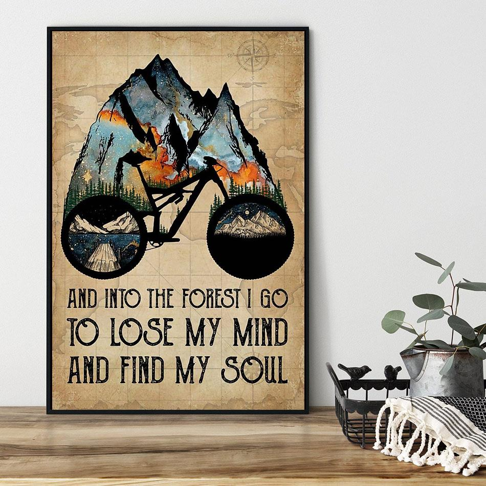 Natural biking into the forest i go to lose my mind and find my soul poster black