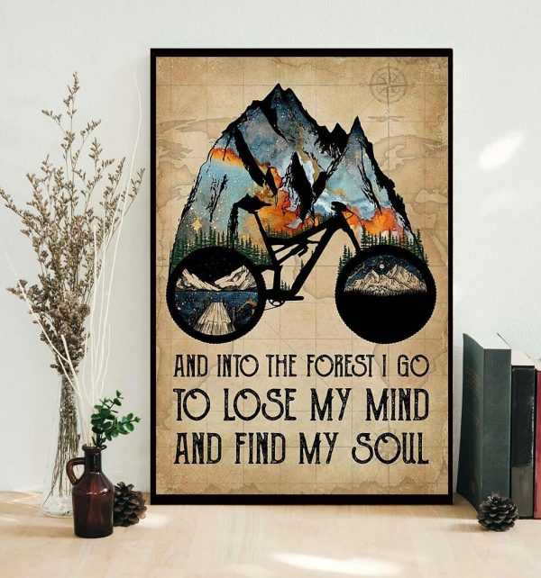 Natural biking into the forest i go to lose my mind and find my soul poster