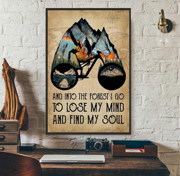Natural biking into the forest i go to lose my mind and find my soul poster wall art