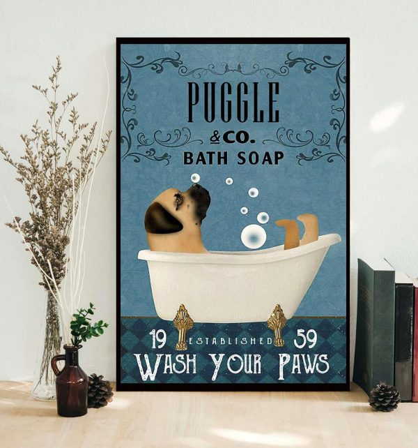 Puggle bath soap wash your paws poster