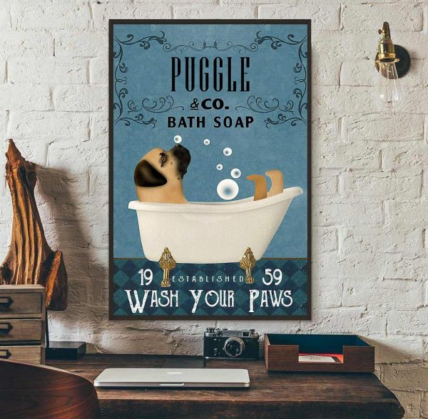 Puggle bath soap wash your paws poster wall art