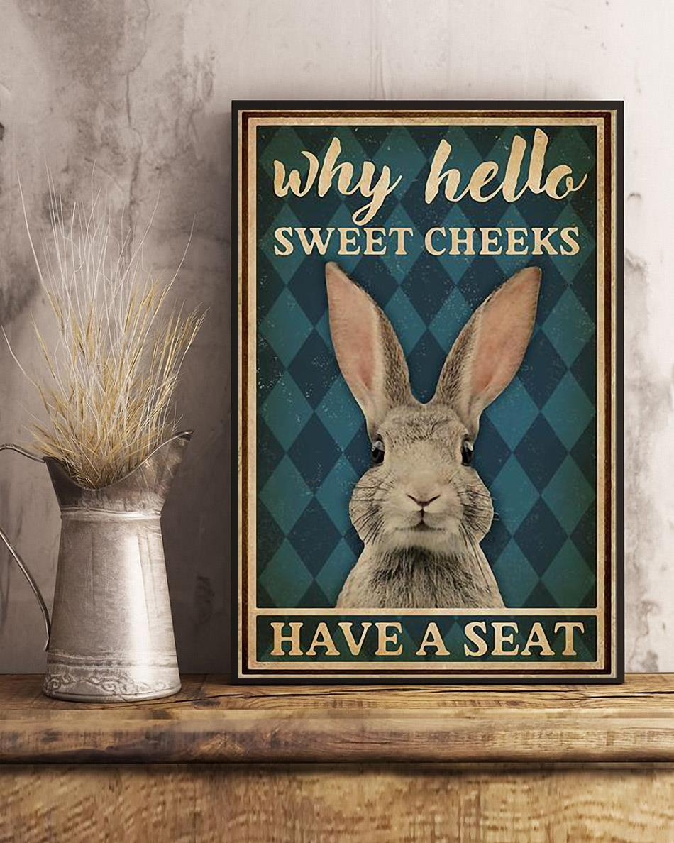 Rabbit why hello sweet cheeks have a seat poster art