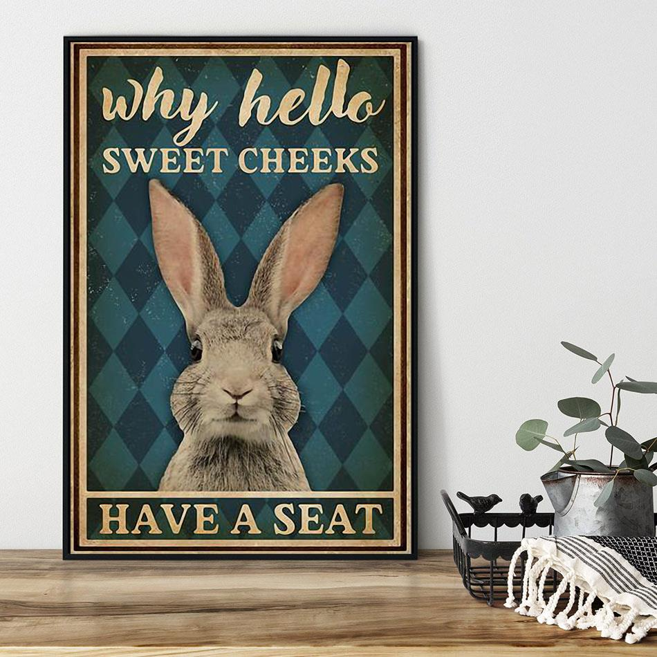Rabbit why hello sweet cheeks have a seat poster black