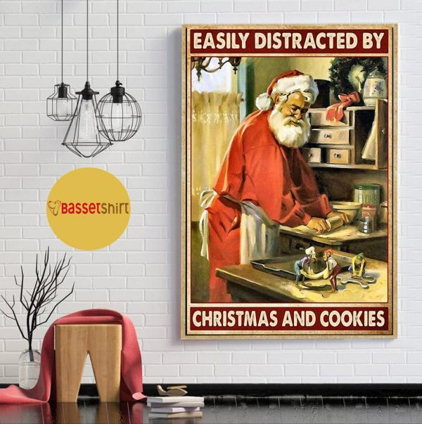 Santa Claus easily distracted by Christmas and cookies poster