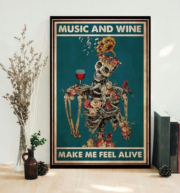 Skeleton music and wine make me feel alive poster