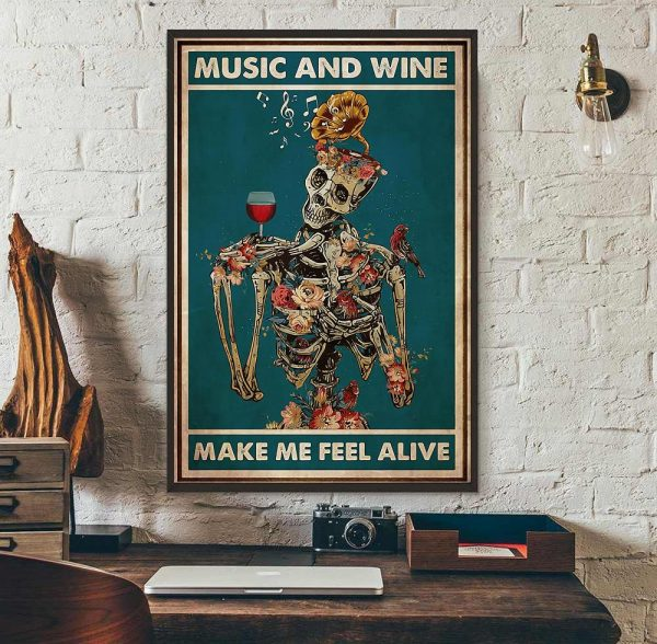 Skeleton music and wine make me feel alive poster wall art