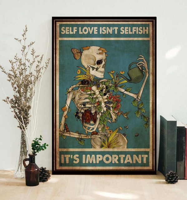 Skeleton self love isn't selfish it's important poster