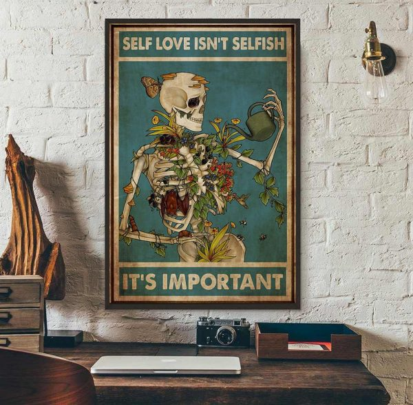Skeleton self love isn't selfish it's important poster wall art