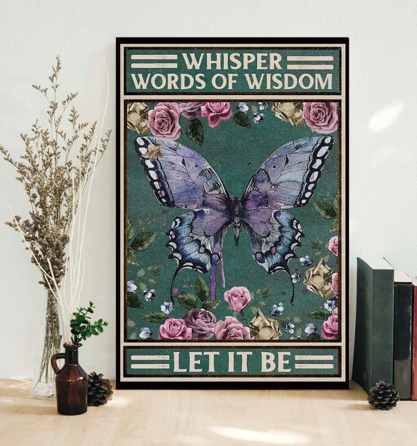 Vintage butterfly whisper words of wisdom let it be poster