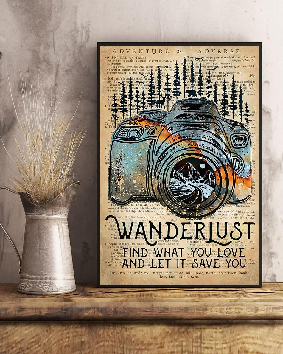 Wanderlust photographer find what you love let it save you poster art