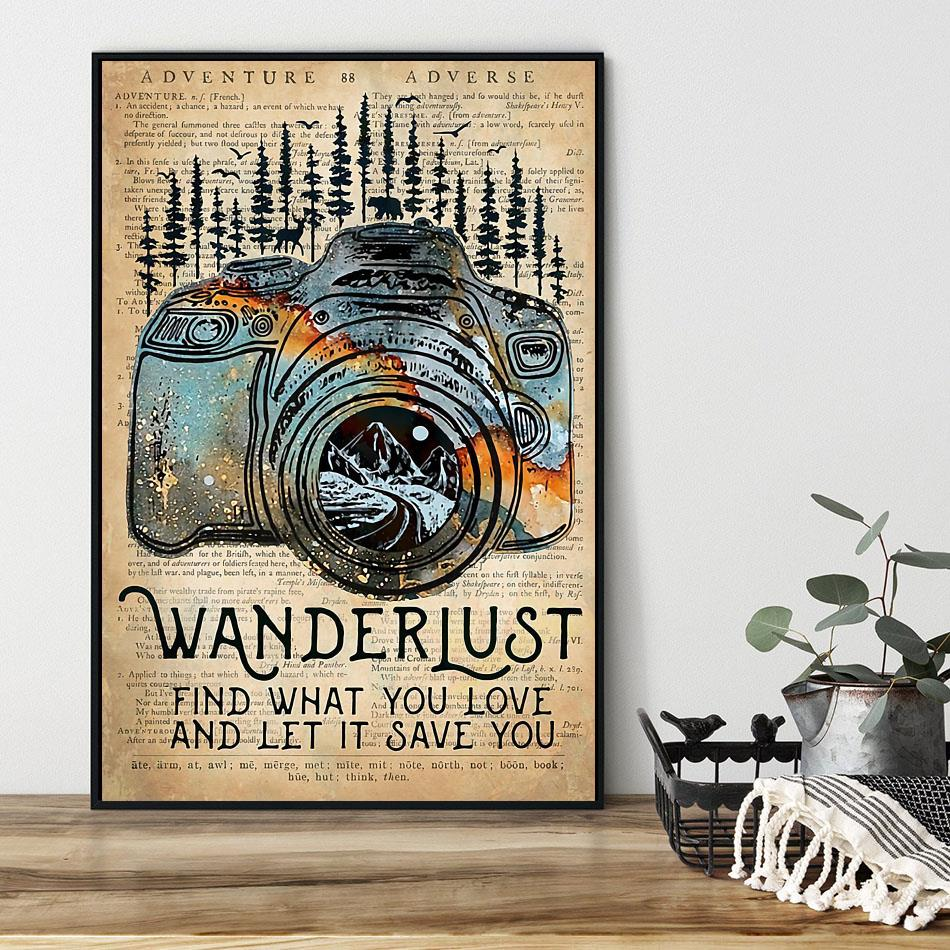 Wanderlust photographer find what you love let it save you poster black