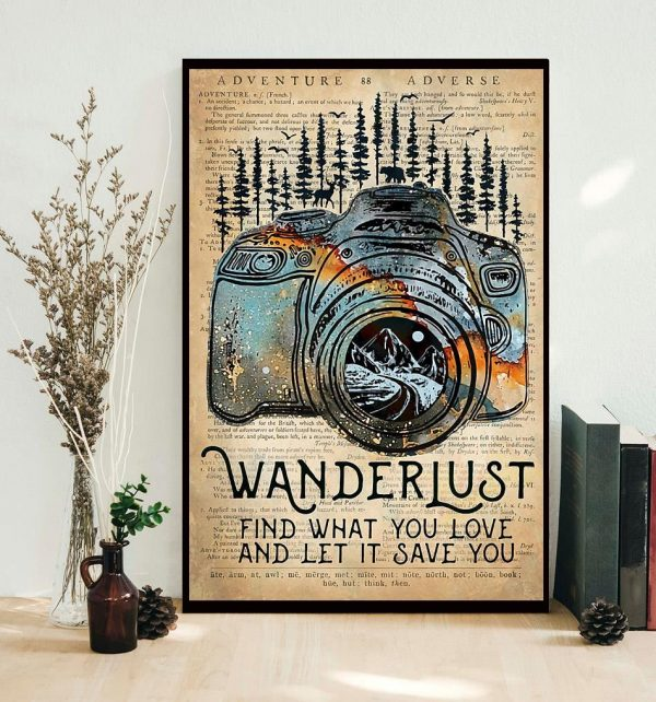 Wanderlust photographer find what you love let it save you poster