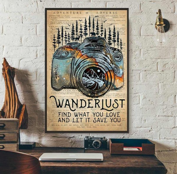 Wanderlust photographer find what you love let it save you poster wall art