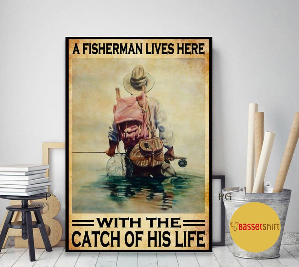 A fisherman lives here with the catch of his life poster art decor