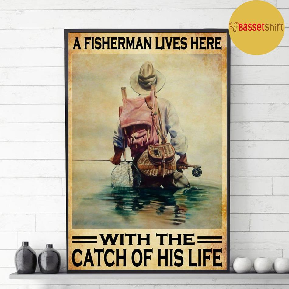 A fisherman lives here with the catch of his life poster decor 1