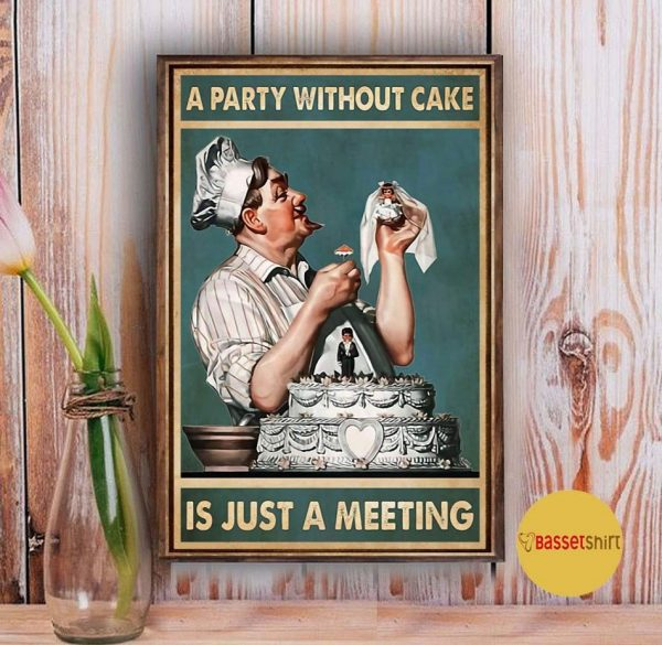 A party without cake is just a meeting poster Vintage