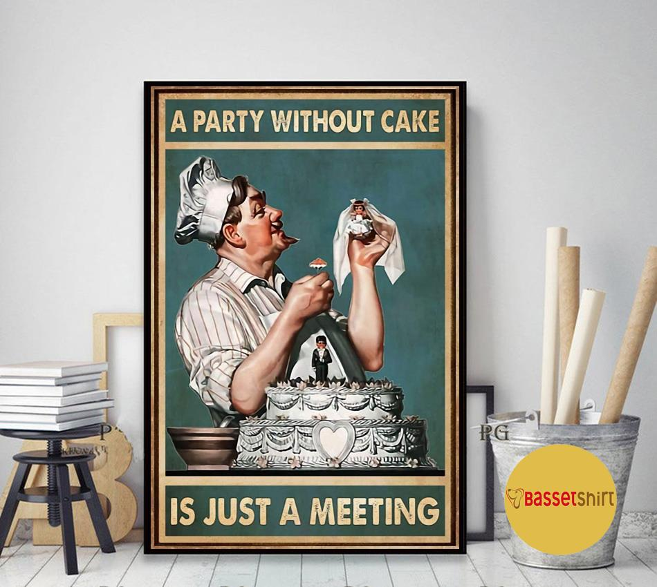 A party without cake is just a meeting poster art decor