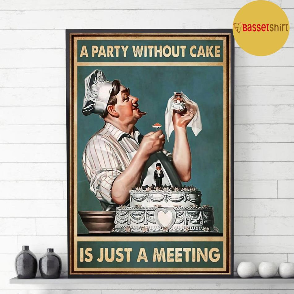 A party without cake is just a meeting poster decor 1