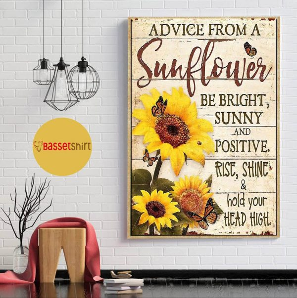 Advice from this sunflower be right sunny poster