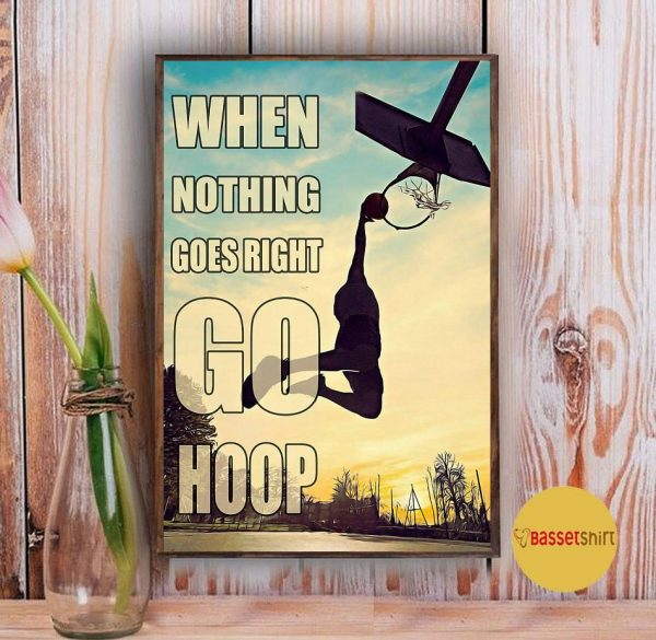 Basketball when nothing to goes I go hoop poster Vintage