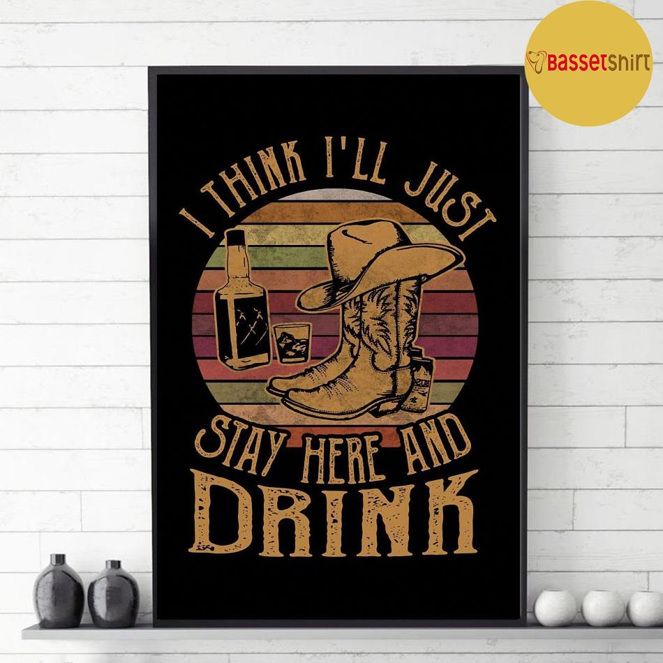 Cowboy I think I'll jt stay here and drink retro poster decor 1