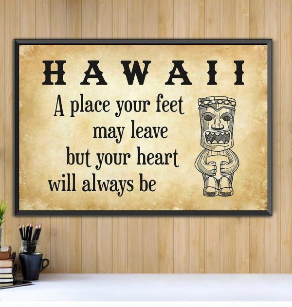 Hawaii place your feet may leave but you heart will always be poster Black canvas
