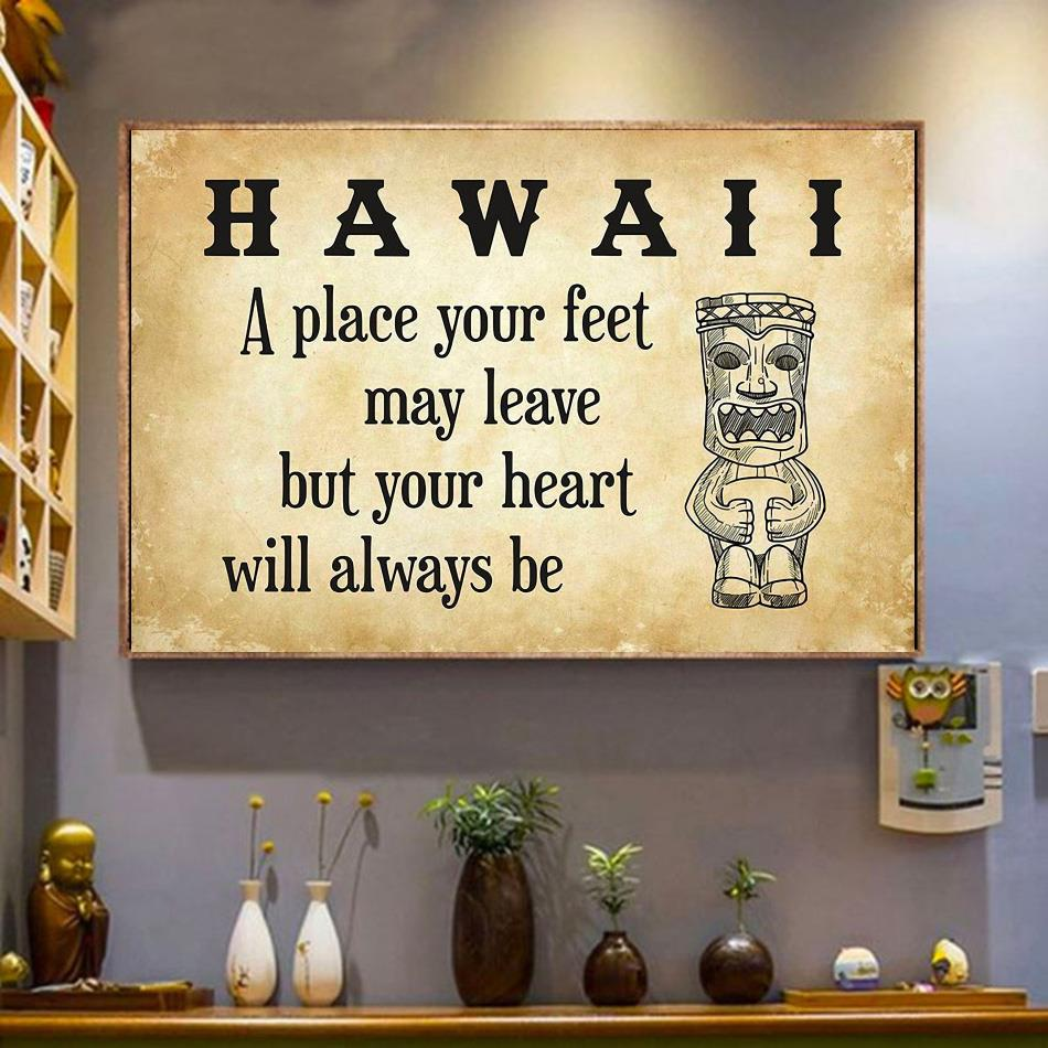 Hawaii place your feet may leave but you heart will always be poster wrapped canvas
