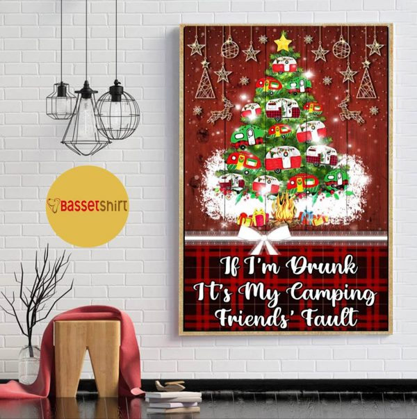 If I'm drunk it's my camping friends fault Christmas poster