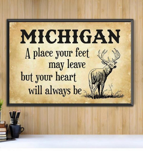 Michigan place your feet may leave but you heart will always be poster Black canvas