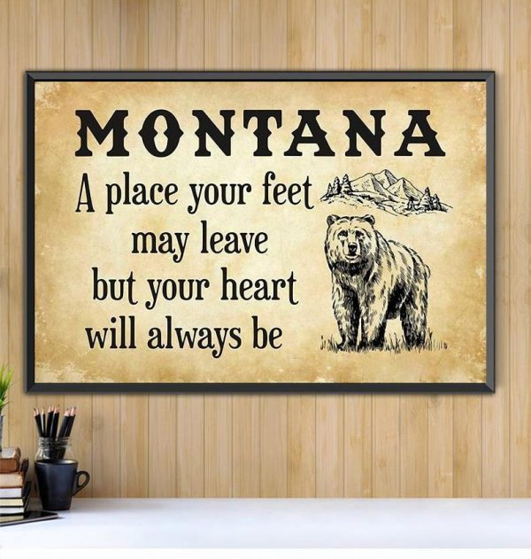 Montana a place your feet may leave but you heart will always be canvas Black canvas