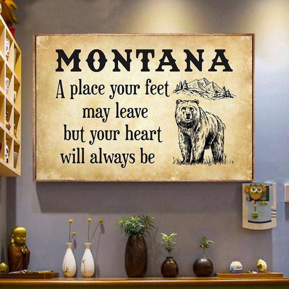 Montana a place your feet may leave but you heart will always be canvas wrapped canvas