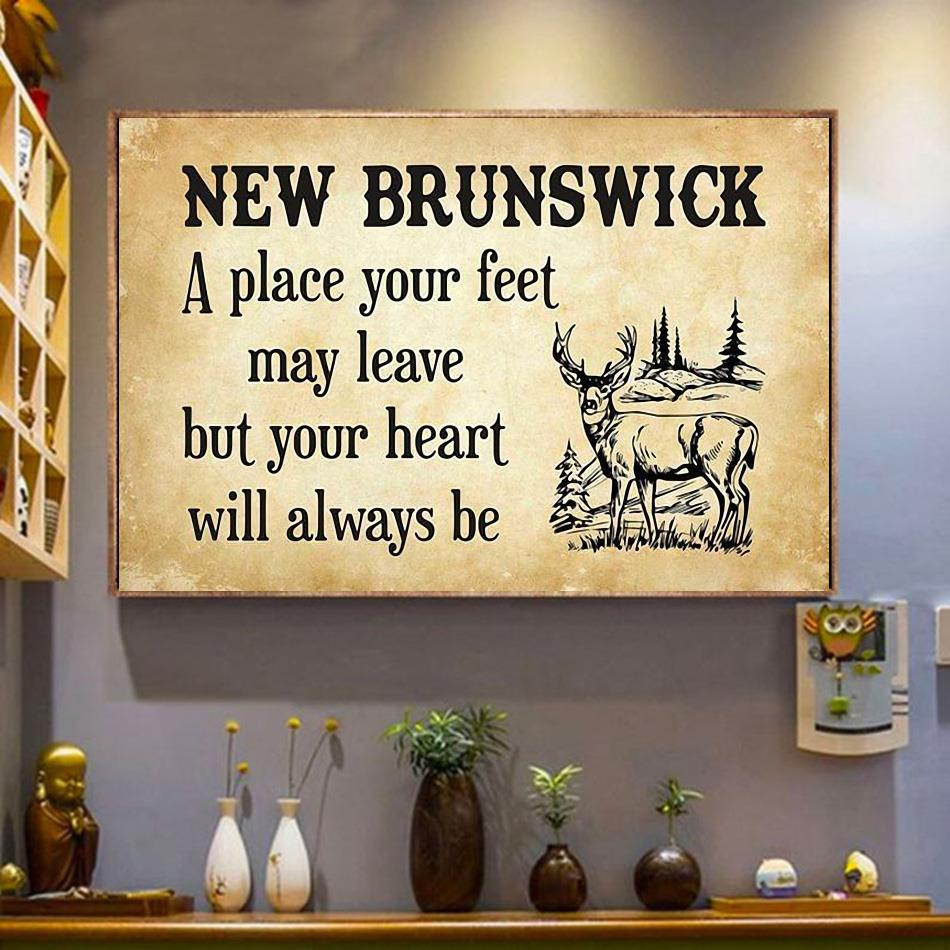 New Brunswick place your feet may leave but you heart will always be poster wrapped canvas