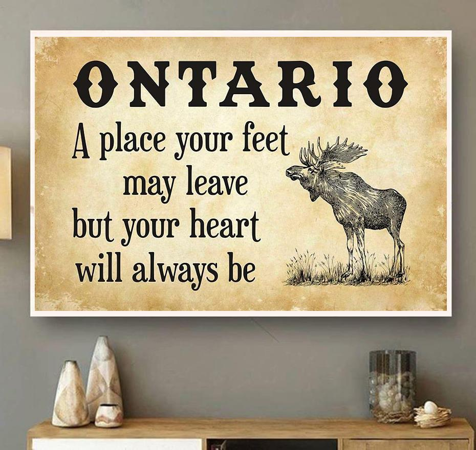 Ontario place your feet may leave but you heart will always be poster wall art
