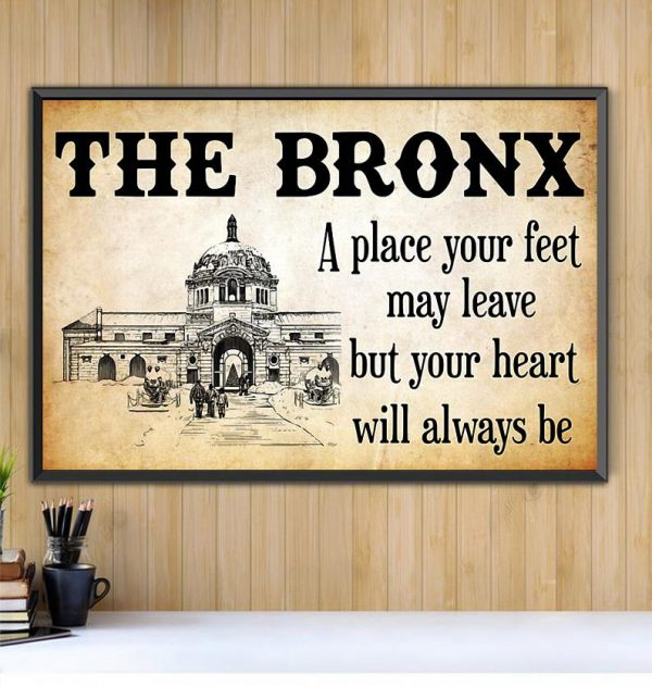 The Bronx place your feet may leave but you heart will always be poster Black canvas