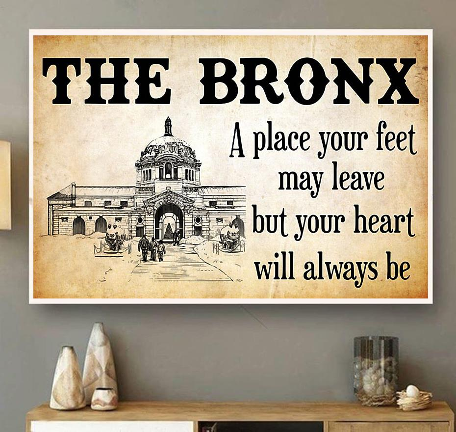 The Bronx place your feet may leave but you heart will always be poster wall art