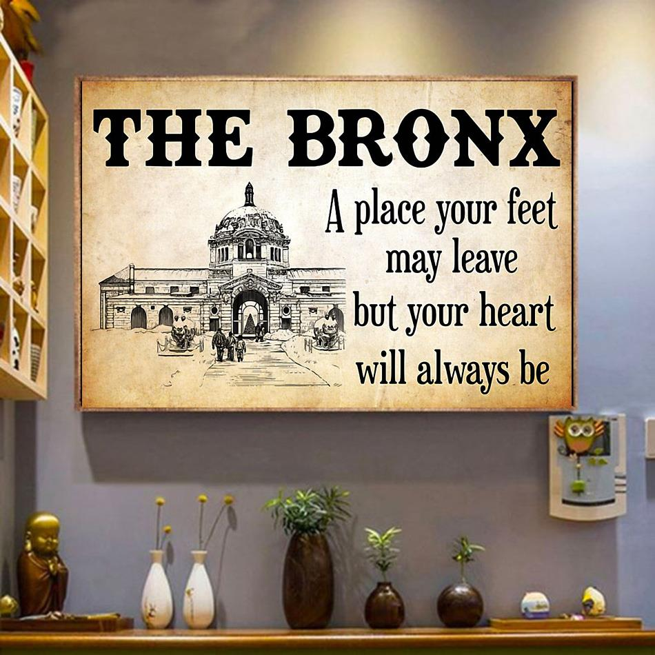 The Bronx place your feet may leave but you heart will always be poster wrapped canvas