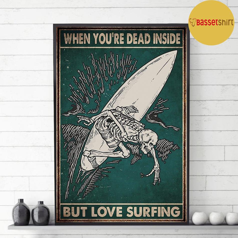 When you're dead inside but love surfing skeleton poster decor 1