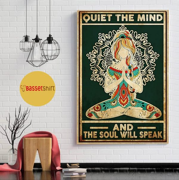 Yoga quiet the mind and the soul will speak poster
