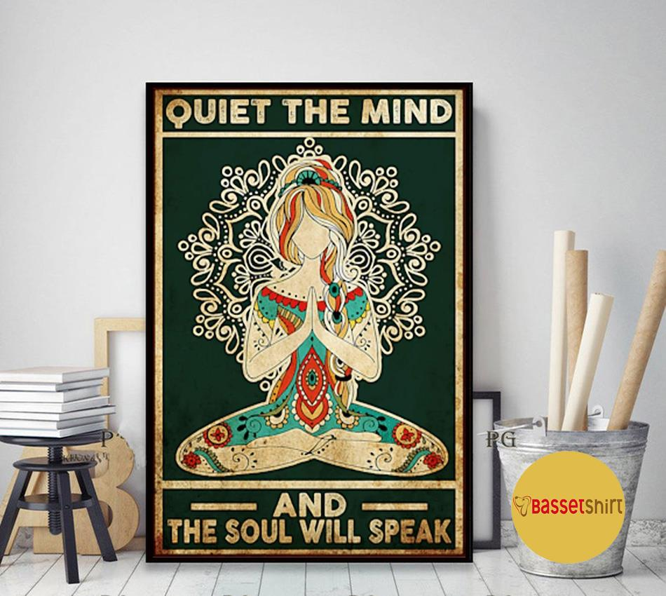 Yoga quiet the mind and the soul will speak poster art decor