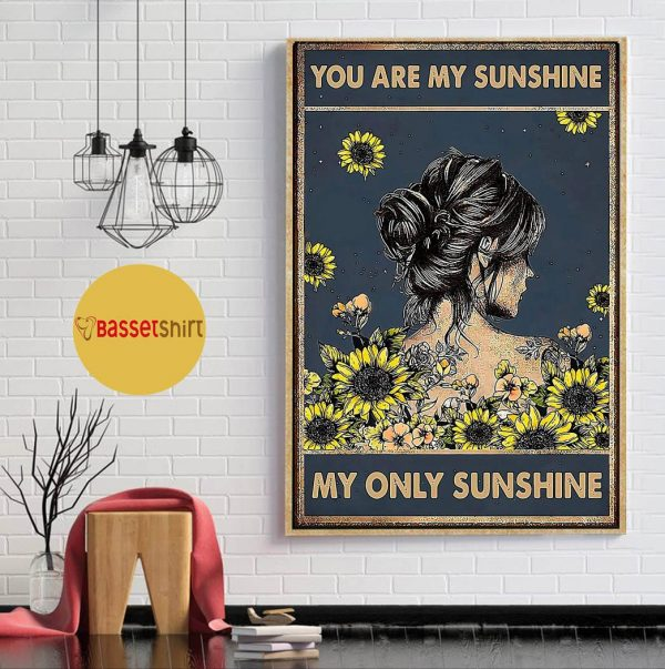 You are my sunshine my only sunshine sunflower girl poster