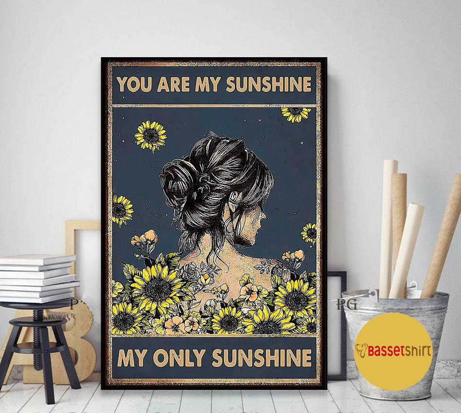 You are my sunshine my only sunshine sunflower girl poster art decor