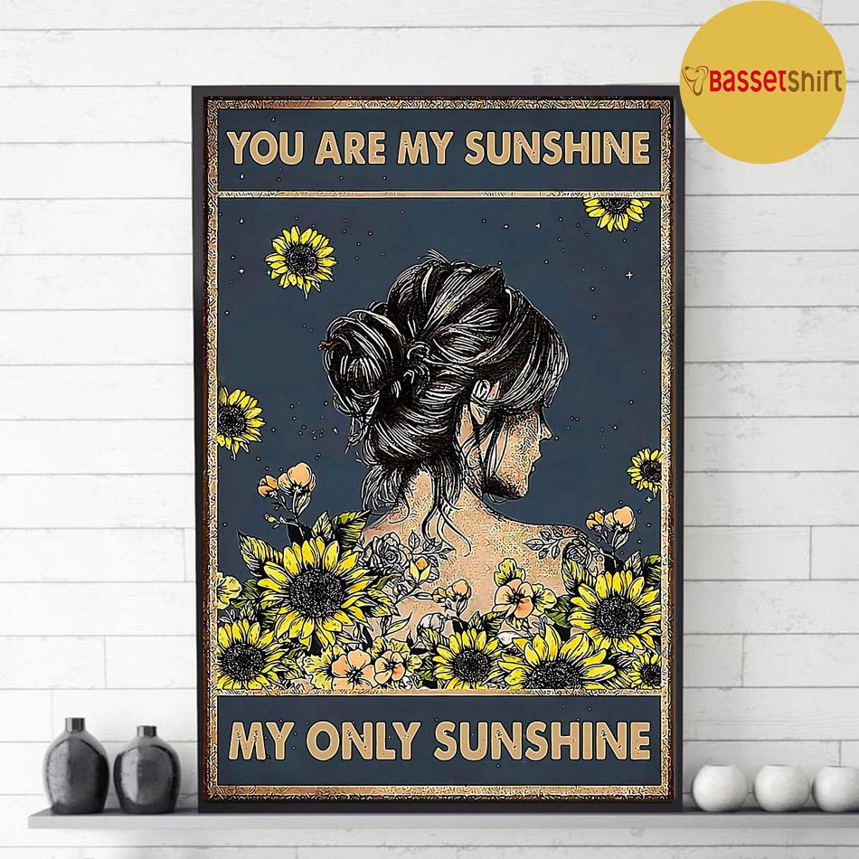 You are my sunshine my only sunshine sunflower girl poster decor 1