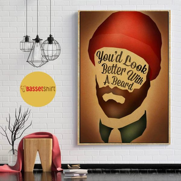 You'd look better with a beards poster