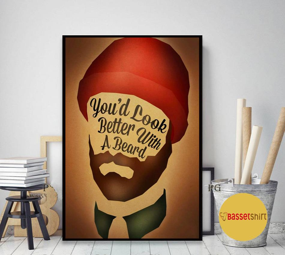 You'd look better with a beards poster art decor