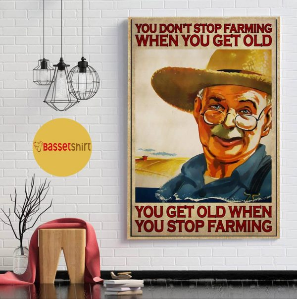 You get old when you stop farming vertical poster